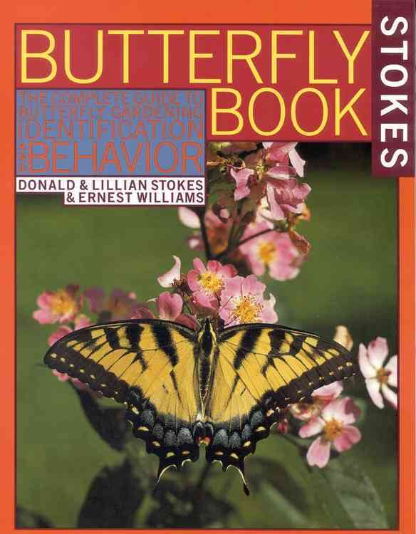 Stokes Butterfly Book By Stokes, Donald/ Stokes, Lillian/ Williams, Ernest