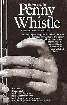 How to Play the Penny Whistle By Landor, Gina/ Cleaver, Phil