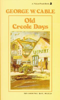 Old Creole Days By Cable, George W.