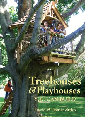 Treehouses & Playhouses You Can Build By Stiles, David R./ Stiles, Jeanie